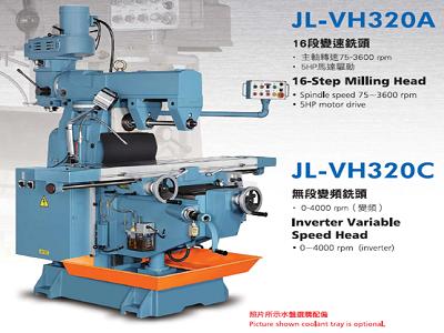 Máy phay đứng ngang vạn năng JL-VH320A/ JL-VH320B/ JL-VH320C