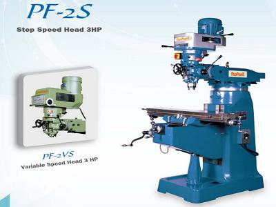 Máy phay đứng PF-2S/ PF-2VS/ PF-3S/ PF-3VS/ PF-4S/ PF-4VS/ PF-4VSA/ PF-5S/ PF-5VS/ PF-6S/ PF-6VS